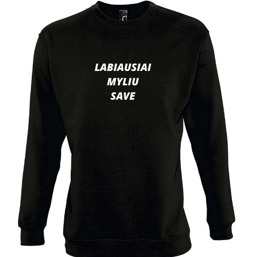 Džemperis su užrašu LABIAUSIAI MYLIU SAVE