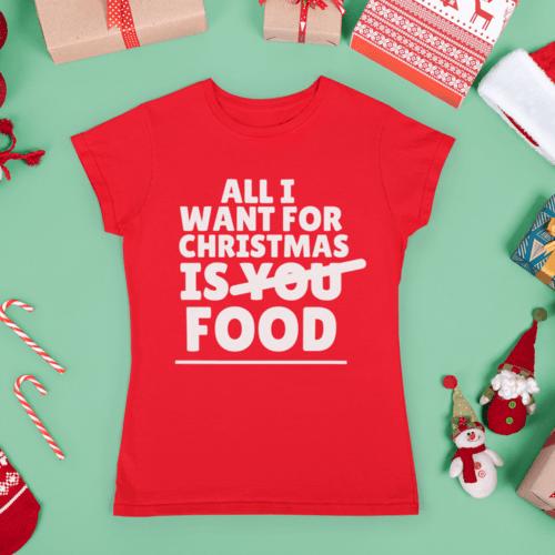 Moteriški Kalėdiniai marškinėliai All I want for christmas is food
