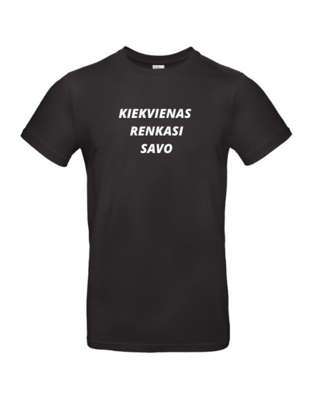 Linksmi marškinėliai su užrašu KIEKVIENAS RENKASI SAVO