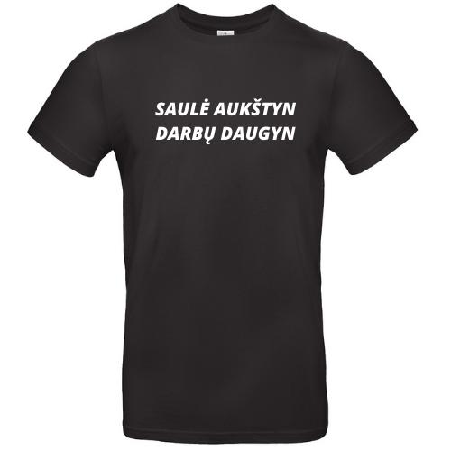 Linksmi marškinėliai su užrašu SAULĖ AUKŠTYN DARBŲ DAUGYN