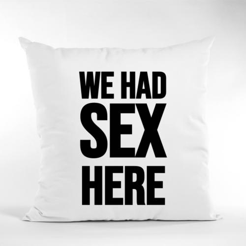 Dekoratyvinė pagalvė WE HAD SEX HERE