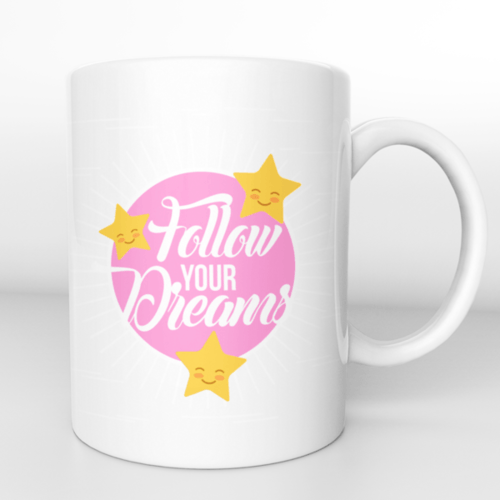 Puodelis follow your dreams